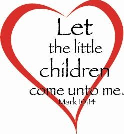 Let the little children come unto me.
